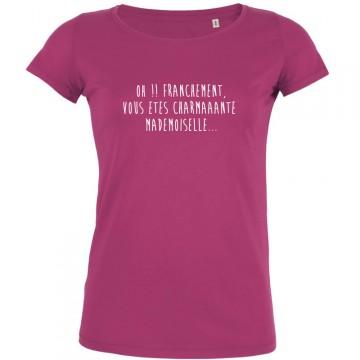 T-shirt oh franchement vous êtes charmante mademoiselle !