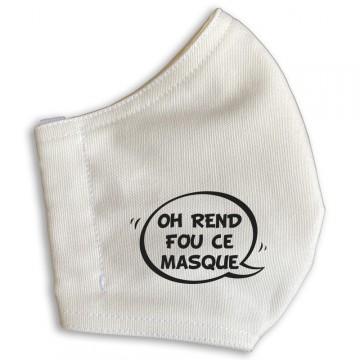 Masque barrière Oh rend fou ce masque